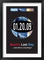 Framed Bush's Last Day