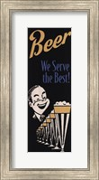 Framed Beer We Serve the Best