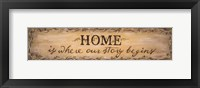 Home Is Where Our Story Begins Framed Print