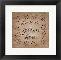 Love Is Spoken Here Framed Print