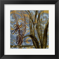 Hope Believes Framed Print