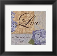 Live as though..... Framed Print