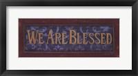 We Are Blessed Framed Print