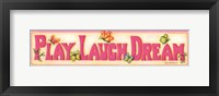 Framed Play Laugh Dream