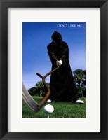 Dead Like Me Reaper Golf Framed Print