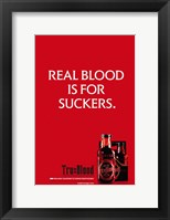 Framed True Blood (TV) Real Blood is for Suckers.