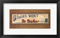 Framed Wishes Won't Do Dishes