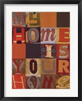 My Home is Your Home Framed Print