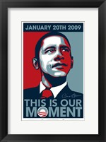 Framed Barack Obama - Inauguration This is our Moment