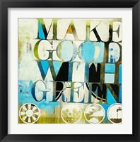 Framed Make Good With Green