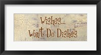Wishes... Won't Do Dishes Framed Print