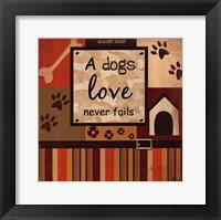 A Dog's Love Never Fails Framed Print
