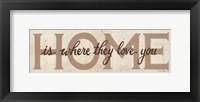 Framed Home is Where They Love You