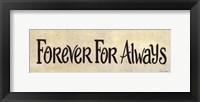 Forever For Always Framed Print