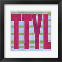 TTYL Framed Print