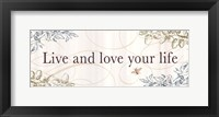 Framed Live and Love your LIfe