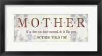 Framed Mother Told You
