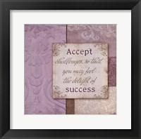 Accept Challenges Framed Print
