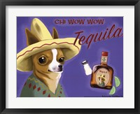 Framed Chi Wow Wow Tequila