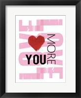 Love You More Framed Print
