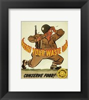 Framed Watch Your Waste Line, Conserve Food. Food is Amnution - U.S. Army