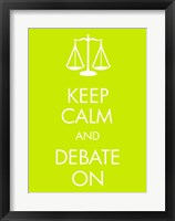 Framed Keep Calm and Debate On
