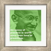 Framed Gandhi - Practice Versus Preaching Quote