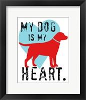 Framed My Dog Is My Heart