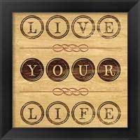 Framed Live Your Life