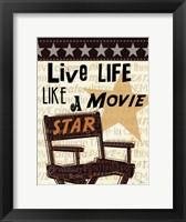 Framed Live Life Like a Movie Star