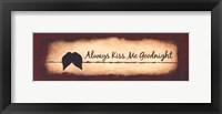 Framed Always Kiss Me Goodnight