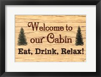 Framed Welcome To Our Cabin
