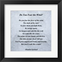 Framed Hamlin Garland - Do you Fear the Wind quote