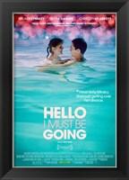 Framed Hello I Must Be Going
