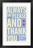 Framed Always Say Please and Thank You