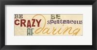 Framed Be Daring