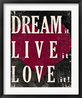 Framed Dream It, Live It, Love It