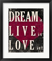 Framed Dream It, Live It, Love It