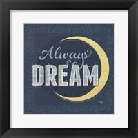 Framed Always Dream