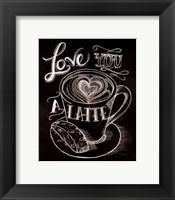 Love You a Latte No Border Framed Print