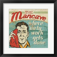 Framed Mancave III - Where Dirty Work Gets Done