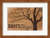 Framed Roots and Wings - quote