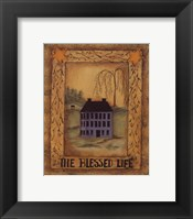 The Blessed Life Framed Print