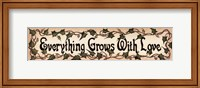 Framed Everything Grows with Love (panel)
