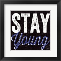Framed Stay Young