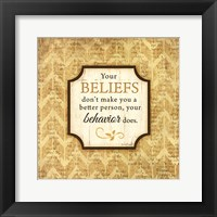 Your Beliefs Framed Print