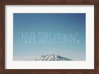 Framed Never Stop Exploring
