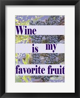 Framed Wine is My Favorite Fruit