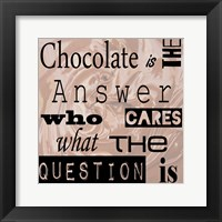 Framed Chocolate is the Answer - square