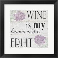 Framed Wine is My Favorite Fruit I